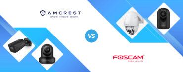Amcrest vs Foscam: Security Camera Head to Head