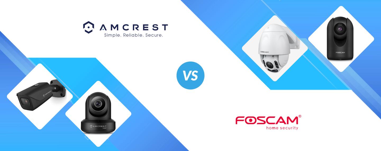 Amcrest vs Foscam