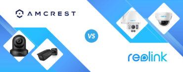 Amcrest vs Lorex: Security Camera Review