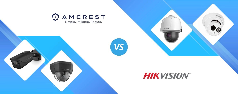 Amcrest vs Hikvision
