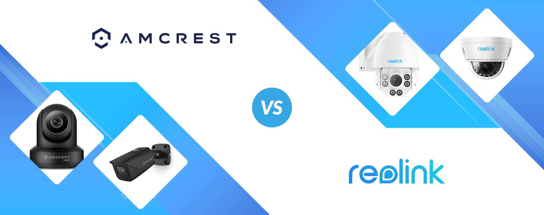 Amcrest vs Reolink