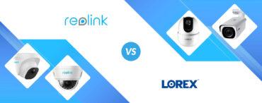 Reolink vs Lorex: Security Cameras Head to Head!