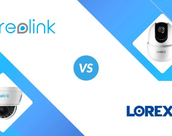 Reolink vs Lorex
