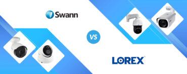 Swann vs Lorex: Security Cameras Head to Head!
