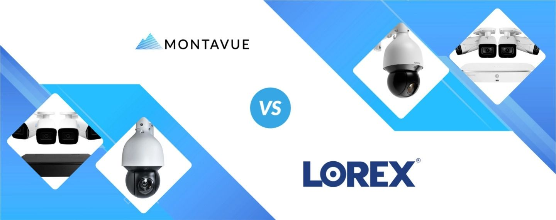 Montavue vs Lorex: Head to Head!