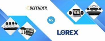 Defender vs Lorex: Head to Head!