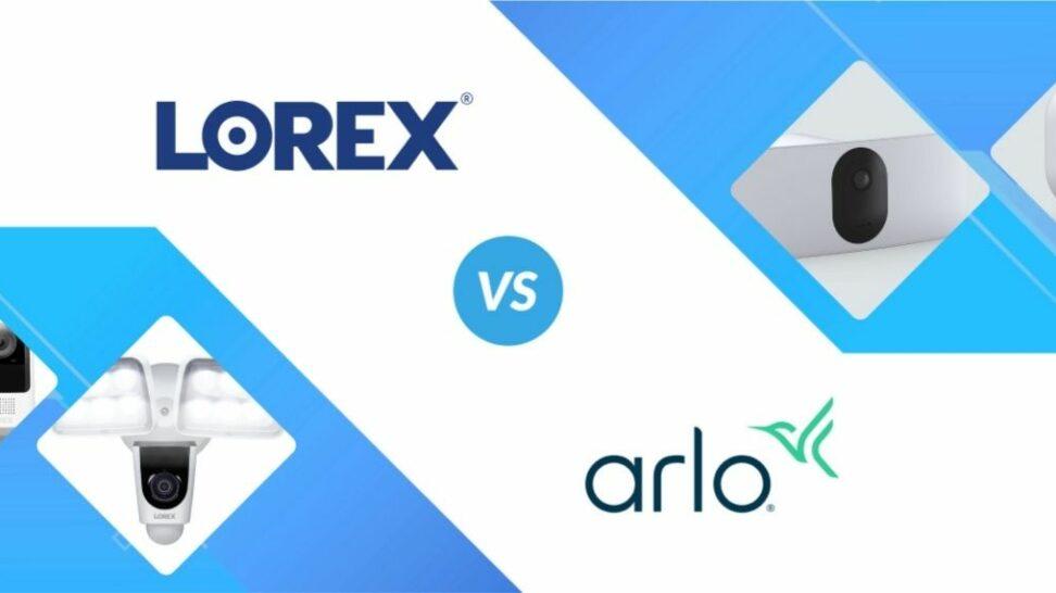 Lorex vs Arlo